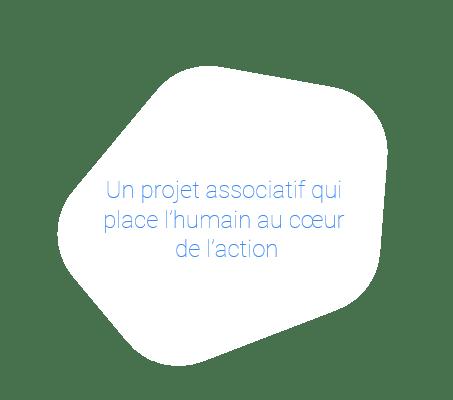 un projet associatif qui place l'humain au cœur de l'action